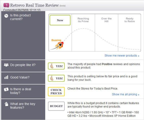 A Retrevo Real-Time Review provides good snapshot info on a product, but no human hands-on is involved.